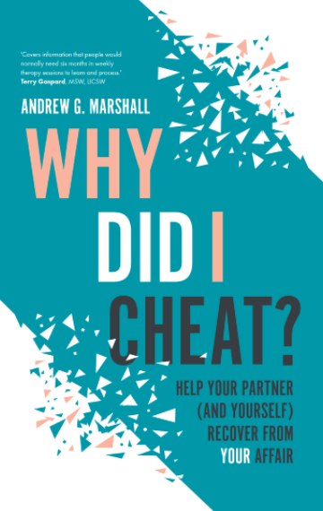 Why Did I Cheat? Help Your Partner (And Yourself) Recover From Your Affair