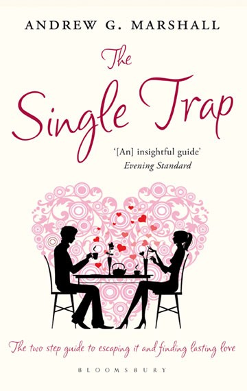 The Single Trap: The Two-Step Guide to Escaping it and Finding Lasting Love